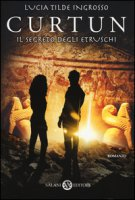 Curtun. Il segreto degli etruschi - Ingrosso Lucia Tilde