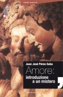 L'amore: introduzione a un mistero - Perez-Soba Juan Josè