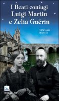 Beati coniugi Luigi Martin e Zelia Guerin - Graziano Pesenti