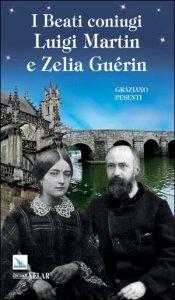 Copertina di 'Beati coniugi Luigi Martin e Zelia Guerin'