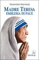 Madre Teresa emblema di pace - Salvoldi Valentino