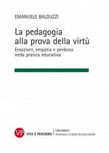 Copertina di 'La pedagogia alla prova della virtù'