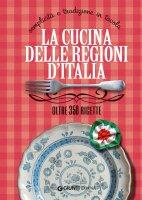 La cucina delle regioni d'Italia - Elisabetta Piazzesi