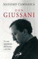 Don Giussani. La sua esperienza dell'uomo e di Dio - Camisasca Massimo