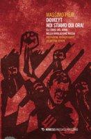 Doikeyt, noi stiamo qui ora! Gli ebrei del Bund nella rivoluzione russa - Pieri Massimo