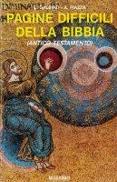 Pagine difficili della Bibbia - Galbiati E., Piazza A.