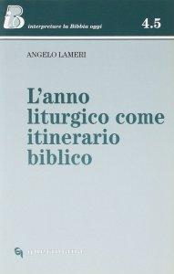 Copertina di 'L' anno liturgico come itinerario biblico'