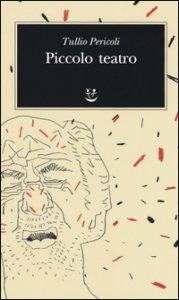 Copertina di 'Piccolo teatro. Ediz. illustrata'