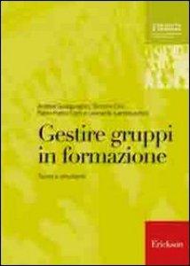 Copertina di 'Gestire gruppi in formazione. Teorie e strumenti'