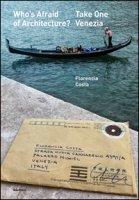 Who's afraid of architecture? Take one. Venezia. Ediz. multilingue - Costa Florencia