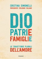 Dio. Patrie. Famiglie - Cristina Simonelli