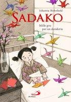 Sadako. Mille gru per un desiderio - Johanna Hohnhold