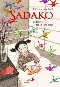 Copertina di 'Sadako. Mille gru per un desiderio'