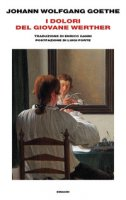 I dolori del giovane Werther - Goethe Johann Wolfgang