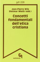 Concetti fondamentali dell'etica cristiana (gdt 228) - Jean-Pierre Wils , Dietmar Mieth