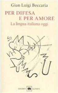 Copertina di 'Per difesa e per amore. La lingua italiana oggi'