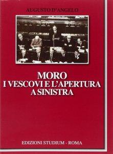 Copertina di 'Moro, i vescovi e l'apertura a Sinistra'