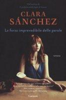 La forza imprevedibile delle parole - Sánchez Clara