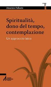 Copertina di 'Spiritualità, dono del tempo, contempl.'