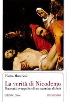 La verità di Nicodemo - Pietro Maranesi
