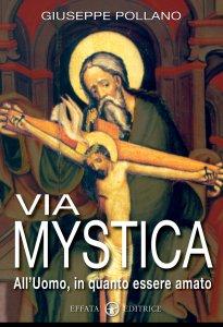 Copertina di 'Via Mystica. All'Uomo, in quanto essere amato'