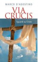 Via crucis - Marco D'Agostino