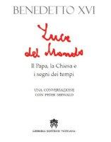 Luce del mondo - Benedetto XVI (Joseph Ratzinger), Seewald Peter