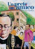 Un prete un amico. Biografia di don Luigi Monza - Maggi Renzo, Grambassi M. Grazia, Aondio Francesca