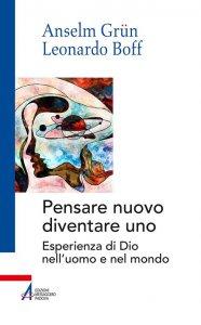 Copertina di 'Un nuovo modo di pensare: diventare uno. Esperienza di Dio nell'uomo e nel mondo'