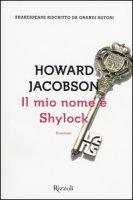 Il mio nome è Shylock - Jacobson Howard