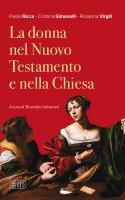 La donna nel Nuovo Testamento e nella Chiesa - Ricca Paolo, Simonelli Cristina, Virgili Rosanna