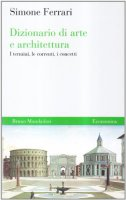 Dizionario di arte e architettura - Ferrari Simone