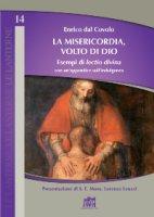 La misericodia, volto di Dio - Enrico Dal Covolo