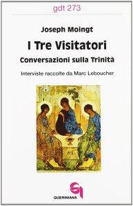 Copertina di 'I tre visitatori. Conversazioni sulla Trinità (gdt 273)'