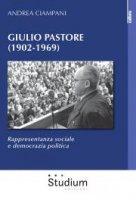 Giulio Pastore (1902-1969) - Andrea Ciampani