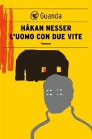 L'uomo con due vite - Håkan Nesser
