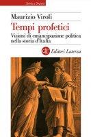 Tempi profetici - Maurizio Viroli