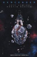 Meccaniche orbitali. Descender - Lemire Jeff, Nguyen Dustin