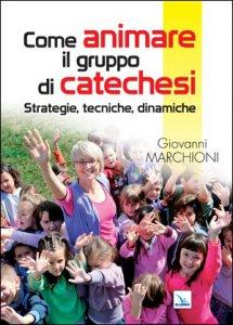 Copertina di 'Come animare il gruppo di catechesi'