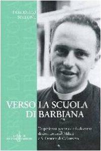 Copertina di 'Verso la Scuola di Barbiana. L'esperienza pastorale ed educativa di don Lorenzo Milani a S. Donato di Calenzano'