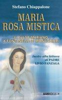 Maria Rosa Mistica - Chiappalone Stefano