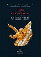 Storia della Chiesa Riminese. Volume III - Istituto di Scienze Religiose A. Marvelli, Samuele Giombi, Emanuele Giunchi