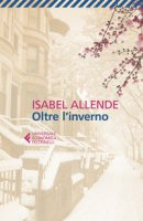 Oltre l'inverno - Allende Isabel