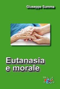 Copertina di 'Eutanasia e morale'
