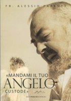 Mandami il tuo angelo custode, padre Pio