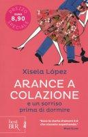 Arance a colazione e un sorriso prima di dormire - López Xisela