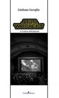 Star workers. La visione dell'operaio - Gaveglia Giuliano