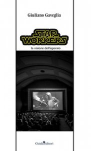 Copertina di 'Star workers. La visione dell'operaio'