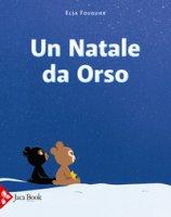Un Natale da orso. Ediz. a colori - Fouquier Elsa