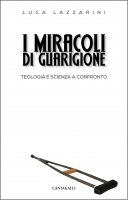 I miracoli di guarigione - Luca Lazzarini